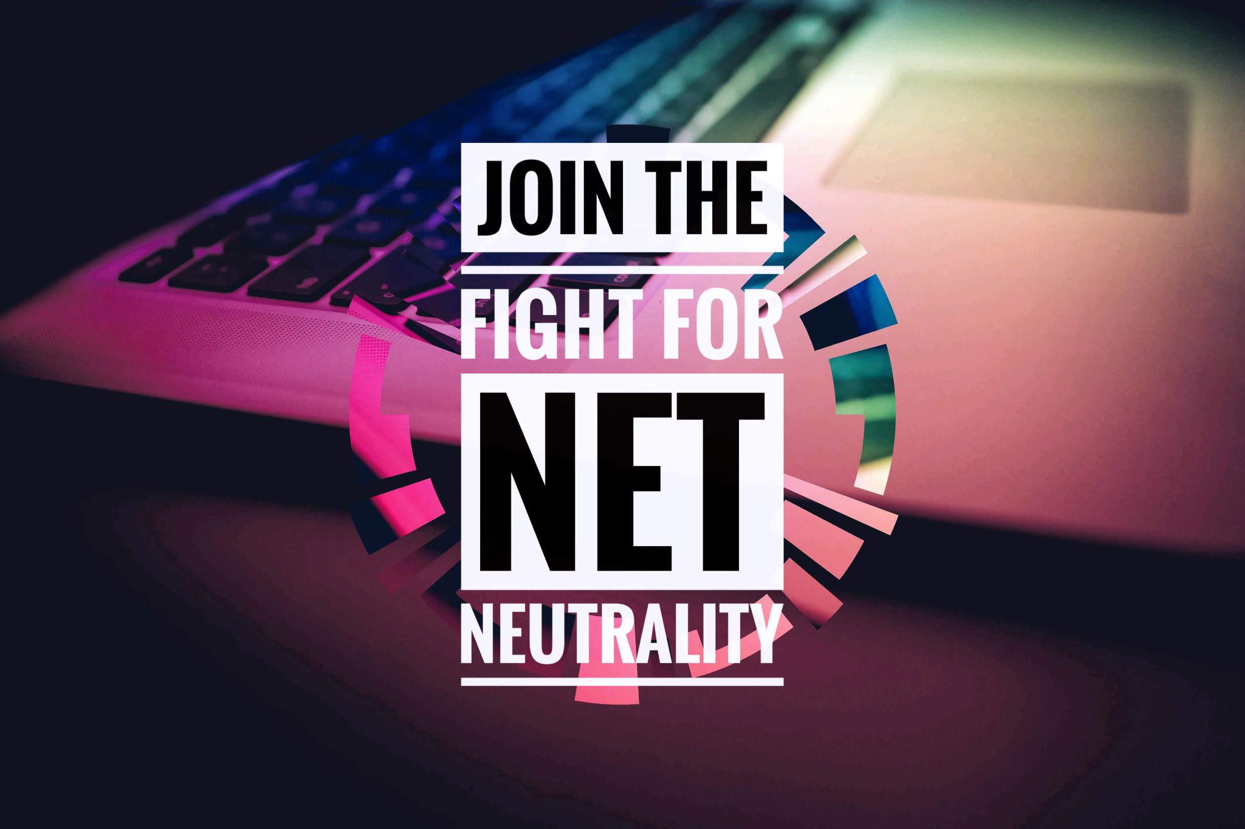 July 12th : Join the battle for Net Neutrality!