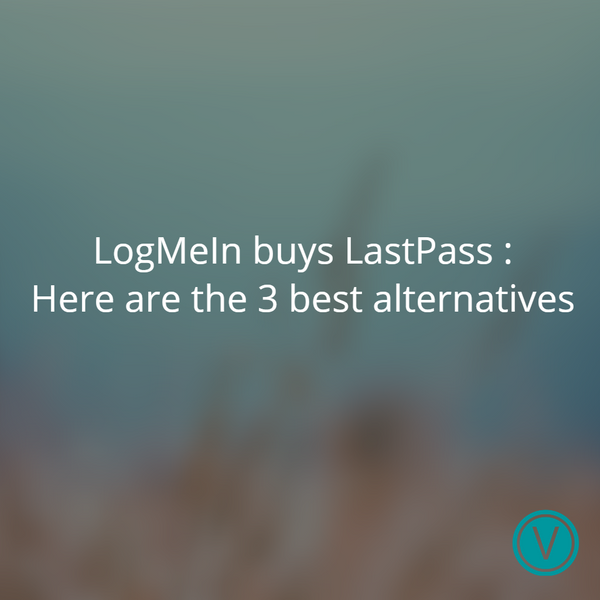 LogMeIn buys LastPass - Here are the 3 best alternatives