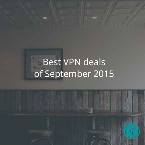 Best VPN Deals of September 2015